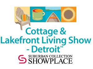 Cottage Lakefront Living Show Detroit