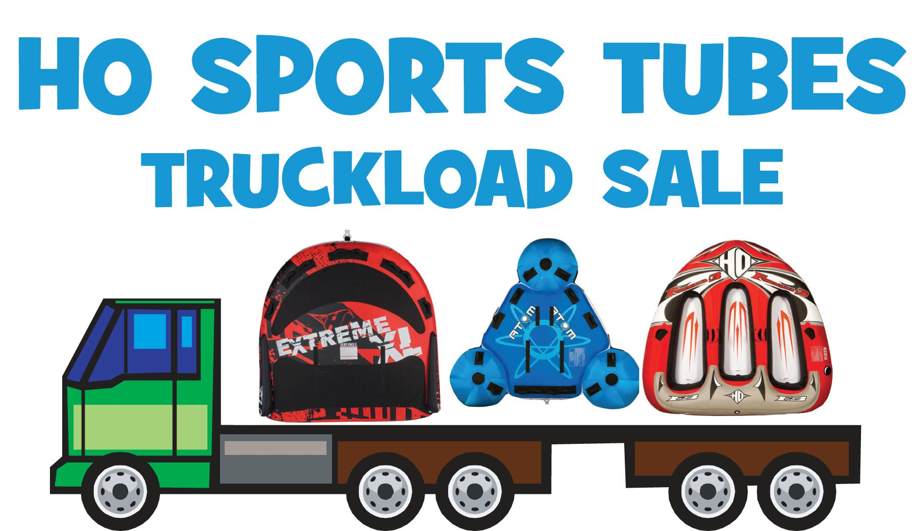 HO Sports Tube Truckload Sale